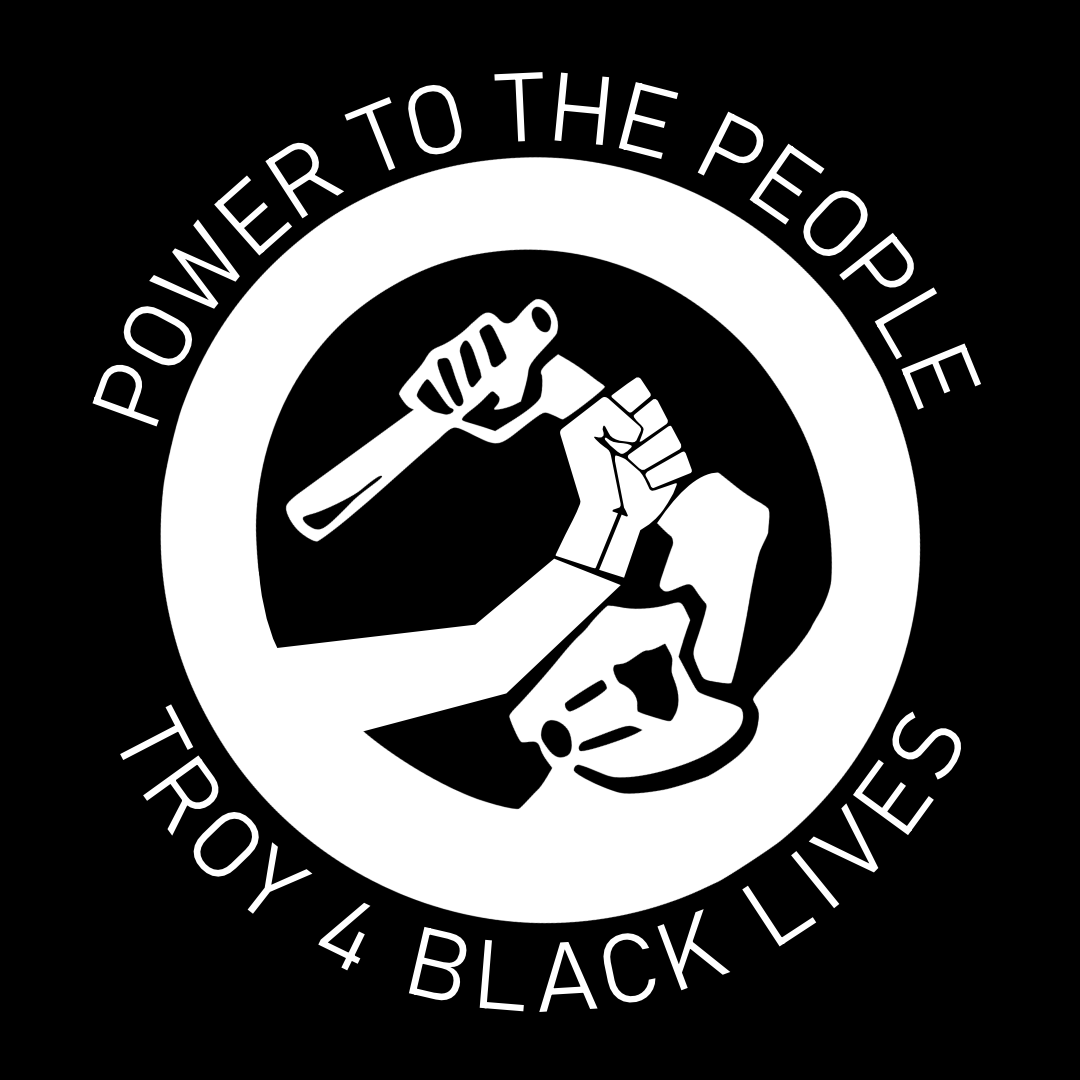 Power to the People. Troy For Black Lives. Logo depicting a raised police baton being held back by a raised fist.